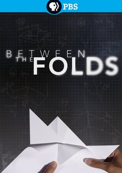 Between the Folds - The Art and Science of Origami