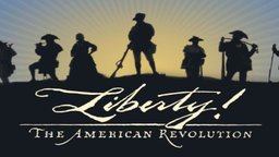 Liberty! - The American Revolution